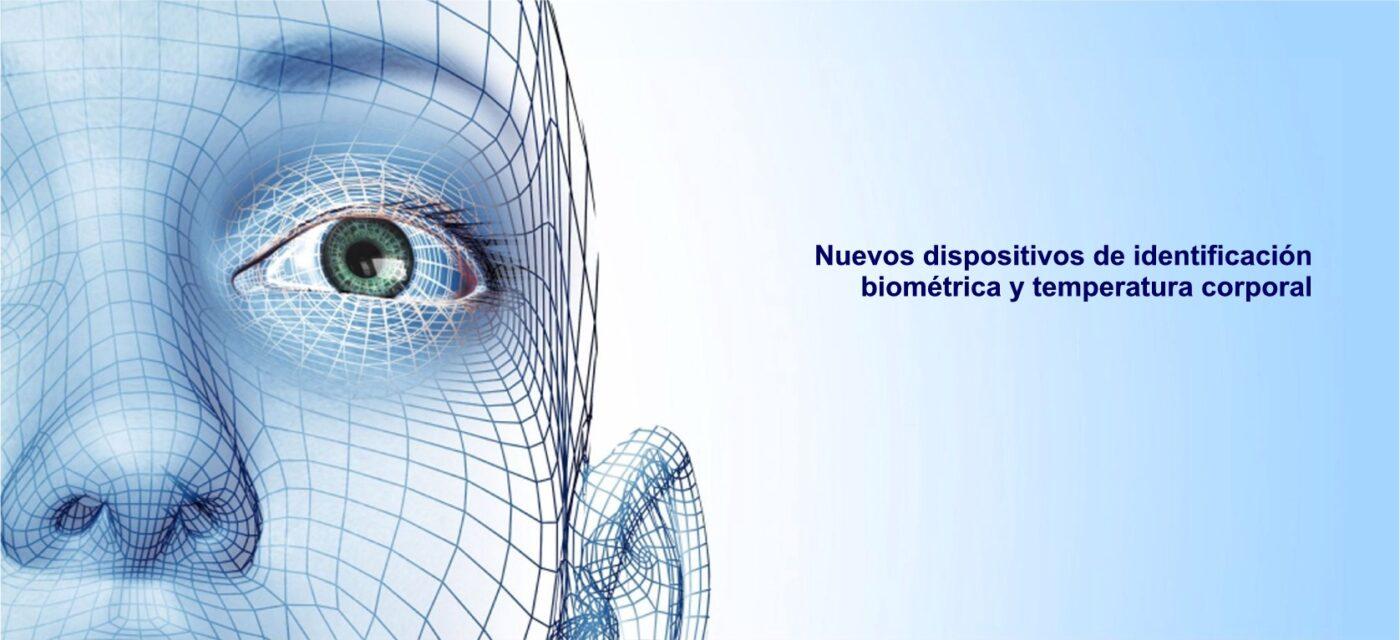dispositivos de identificación biométrica y temperatura corporal